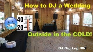 DJ Gig Log 087 | Very Cold Outdoor Wedding | Being innovative as a moblie DJ | Tips and Tricks