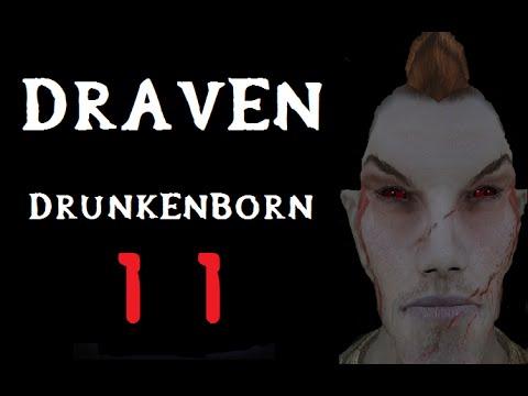 Draven the DrunkenBorn Session 11