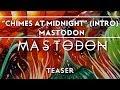 "Mastodon - ""Chimes At Midnight"" (Intro) [Teaser]"