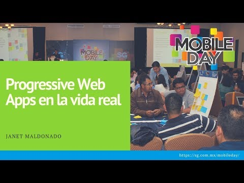 Janet Maldonado: Progressive Web Apps en la vida real | Mobile Day 2017