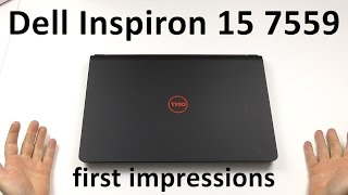 Dell Inspiron 15 7559 - Hands on & First Impressions