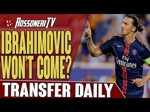 Ibrahimovic Won't Come? | AC Milan Transfer Daily | Rossoneri TV