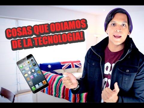 Cosas que Odiamos de La Tecnologia!