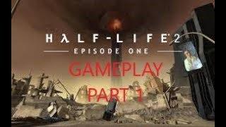 Half Life 2 Episode One---Gameplay---Part 1