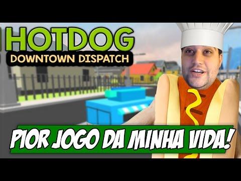 PIOR JOGO QUE JÁ JOGUEI NA MINHA VIDA - Hot Dog DownTown Dispatch