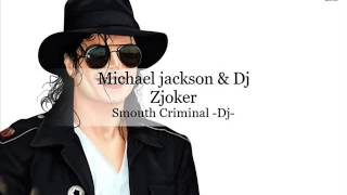 Michael Jackson 2016 Remix ✪ Smooth Criminal By ✪ DJ Z Joker ✪
