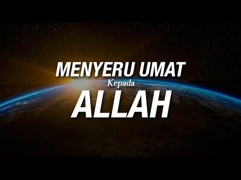 Menyeru Umat Kepada Allah - Ustadz Khairullah Anwar Luthfi, Lc