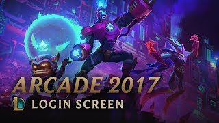 Arcade 2017 | Login Screen - League of Legends