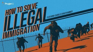 How to Solve Illegal Immigration: Build the Wall