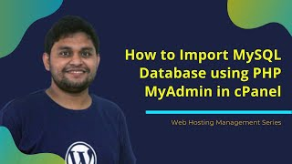 How to Import MySQL Database using PHPMyAdmin in cPanel - Web Hosting Management Series