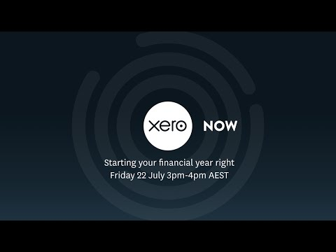 Xero Now: Starting your financial year right | Xero Australia
