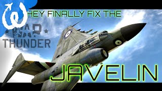 Did They FINALLY Fix the Javelin??? - War Thunder 1.87