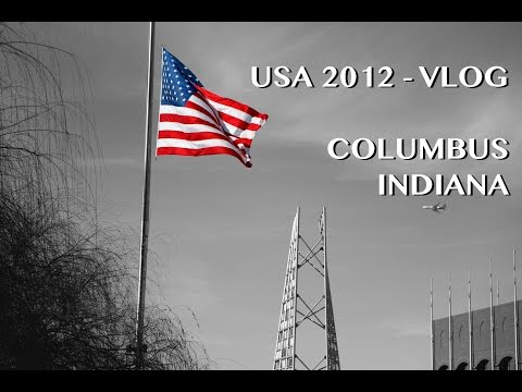 USA 2012 - Sweet Columbus in INDIANA - PART 1 - Indianapolis Travel - VLOG #5
