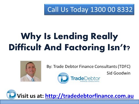 Why Is Lending Really Difficult And Factoring Isn't