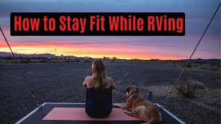 How To Stay Fit While RVing || Fulltime RV Living || Fitness