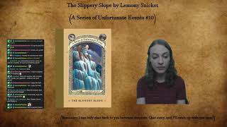 A Series of Unfortunate Events #10: The Slippery Slope by Lemony Snicket (Part 1)