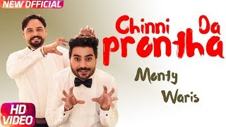 Chinni Da Prontha (Full ) | Monty & Waris | Desi Crew | Latest Punjabi Song 2018
