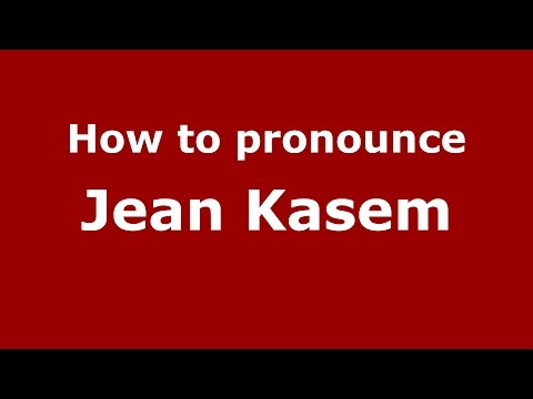 How to pronounce Jean Kasem (American English/US) - PronounceNames.com