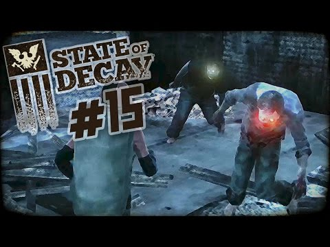 State of Decay Day One Edition Part 15 -