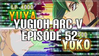 Yugioh Arc-v Episode 52 Review - Yuya vs Yoko