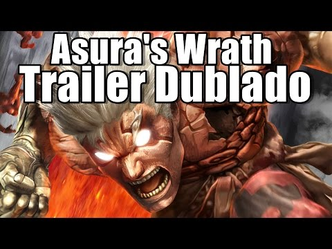 asura\'s wrath Trailer Dublado