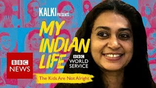 My Indian Life: The kids are not alright - BBC News