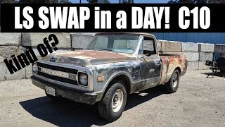 How to LS swap a C10 in a day!
