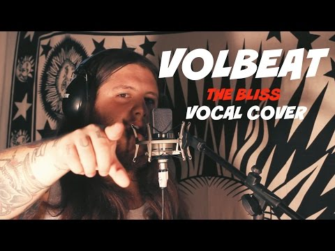 Volbeat - The Bliss (Vocal Cover)