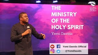 The Person And Ministry Of The Holy Spirit | Yemi Davids | Global Impact Church TV