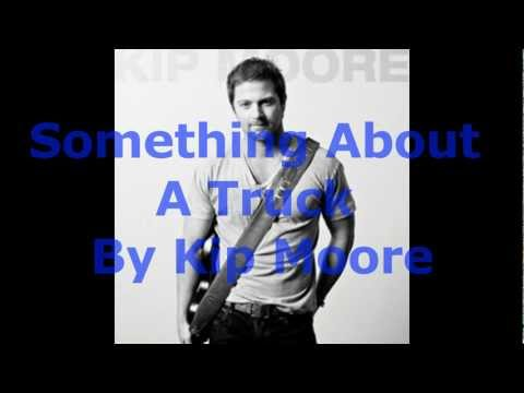 Something About A Truck by Kip Moore (Lyrics on screen & in description)