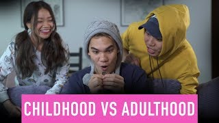 Childhood VS Adulthood