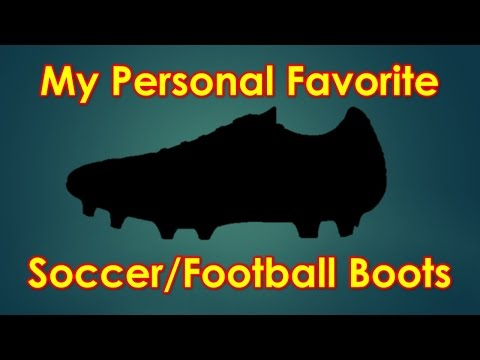 My Personal Favorite Soccer Cleat/Football Boot