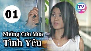 Những Cơn Mưa Tình Yêu - Tập 1 | Phim Tình Cảm Việt Nam Hay Nhất 2019