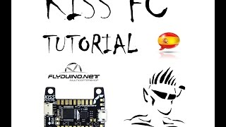 KISS FC - Tutorial - El Verde FPV