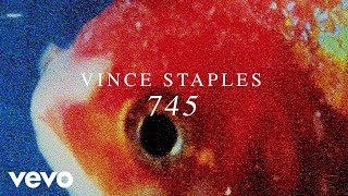 Vince Staples - 745 (Audio)