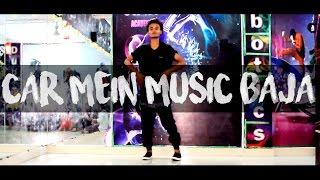 Car Mein Music Baja | Neha Kakkar, Tony Kakkar | Dance Choreography @Mrockangel