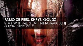 Fabio XB Pres. Khrys Kloudz Feat. Irina Makosh - Stay With Me (Allen & Envy Remix)