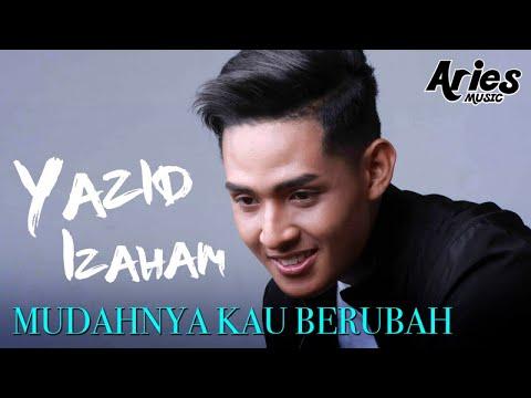 download lagu Yazid Izaham - Mudahnya Kau Berubah gratis