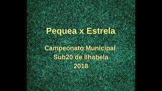 Pequea x Estrela : Campeonato Municipal Sub20 de Ilhabela 2018
