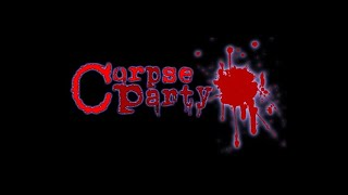 Corpse Party - Chapter 1 [P2]