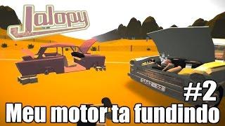 Jalopy - Meu motor ta fundindo e eu to Pobre :( #2