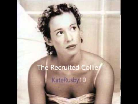 Kate Rusby - The Recruited Collier