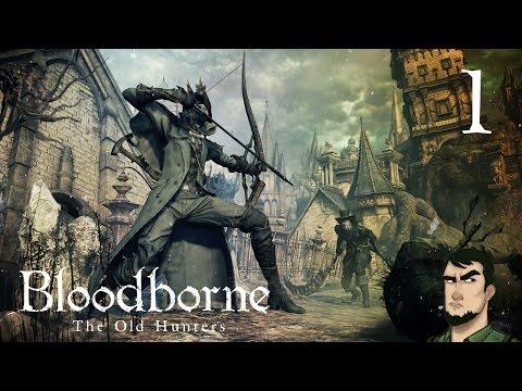Начало! ● Bloodborne: Old Hunters