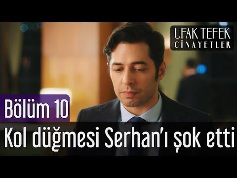 Ufak Tefek Cinayetler 10. Bölüm - Kol Düğmesi Serhan'ı Şok Etti!