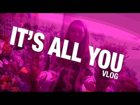 It's All You - VLOG