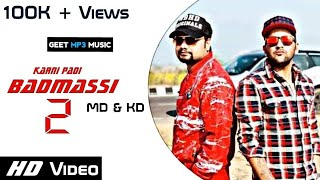Karni Padi Badmassi 2 Official​ Song HD Video By MD & KD fit Sippy Gill || 2018...
