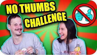 NO THUMBS CHALLENGE