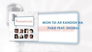 Mon Tui Ar Kandish Na - Fuad feat. Shobuj from Star Search USA