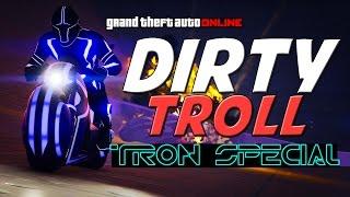 GTA ONLINE - DIRTY TROLL 34 - (TRON SPECIAL)