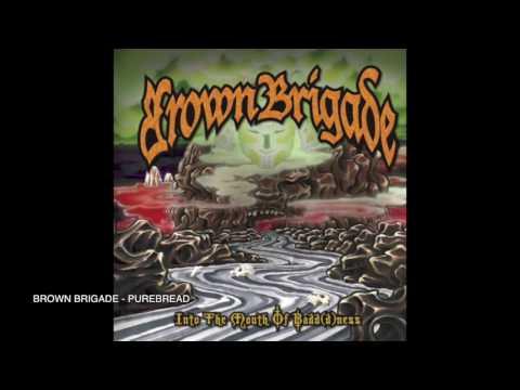 Brown Brigade - Purebread